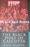 The Black Hole of Calcutta, by Noel Barber